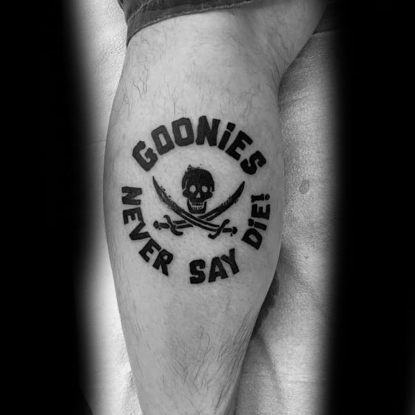 Goonies Never Say Die Black Ink Mens Leg Calf Tattoo Designs