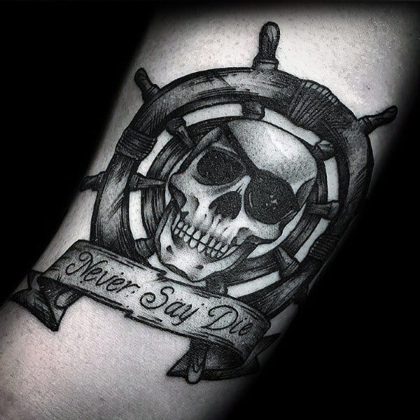 Ship Wheel With Skull And Banner Never Say Die Goonies Tattoo