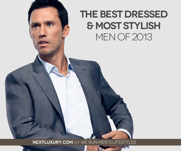 The Best Dressed And Most Stylish Men Of 2013
