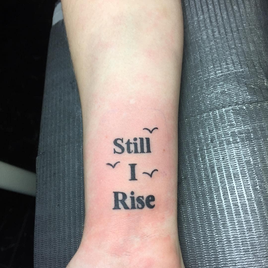 Simple Still I Rise Tattoo -still_i_rise_again