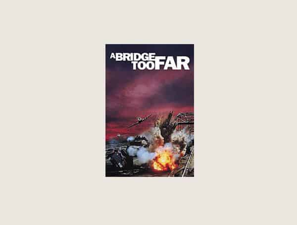 A Bridge Too Far Best Military Movies Ever