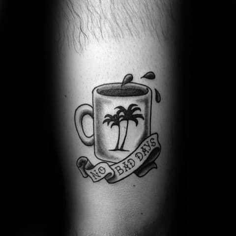 Arm No Bad Days Banner Coffee Tattoo Designs For Guys