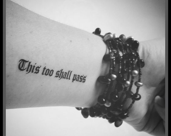 Arm This Too Shall Pass Tattoo