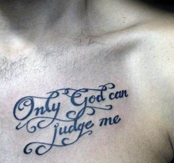 60 Only God Can Judge Me Tattoo Designs For Men - Quote ...