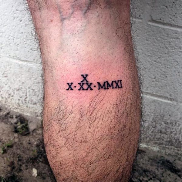 Back Of Leg Guys Small Roman Numeral Tattoo Designs