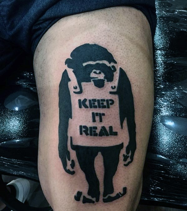 Banksy Mens Monkey Wearing Sign Keep It Real Guys Thigh Tattoos