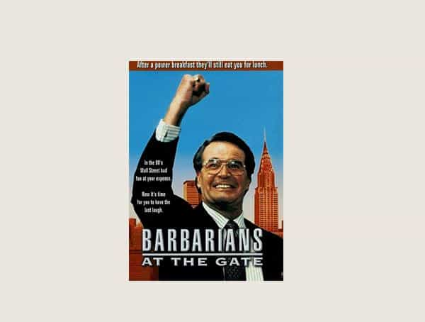 Barbarians At The Gate Best Business Movies For Men