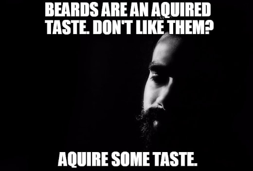 Beards Are An Aquired Taste Funny Beard Memes