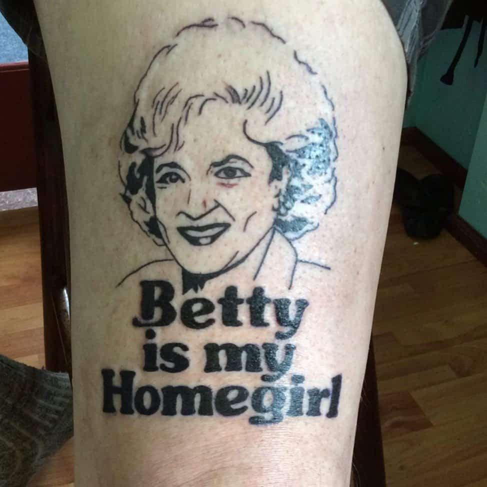 Betty Is My Home Girl Funny Tattoo