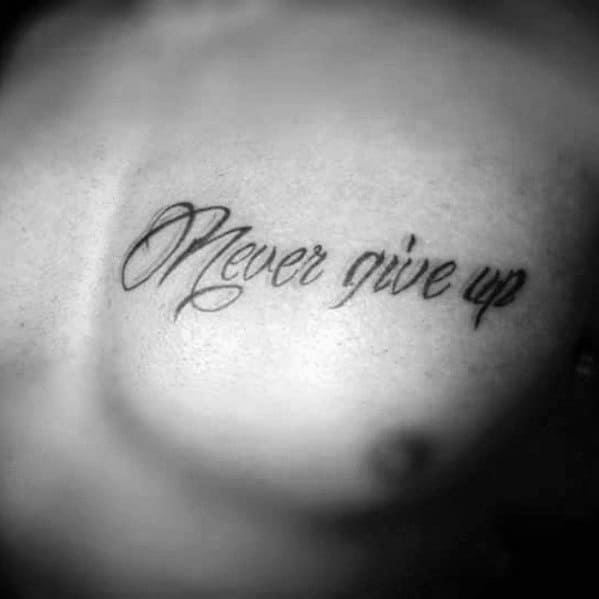 Chest Mens Never Give Up Tattoo