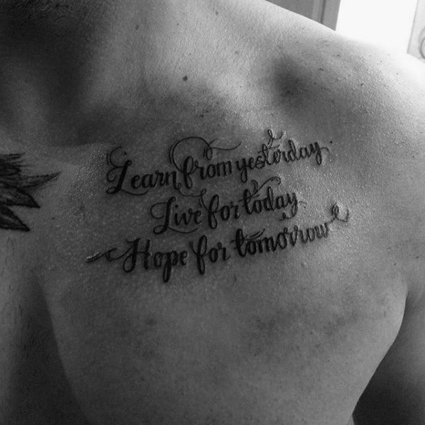 Chest Quote Learn From Yesterday Mens Tattoo Ideas