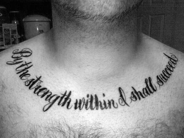 Collar Bone By The Strength Within I Shall Succeed Mens Tattoos