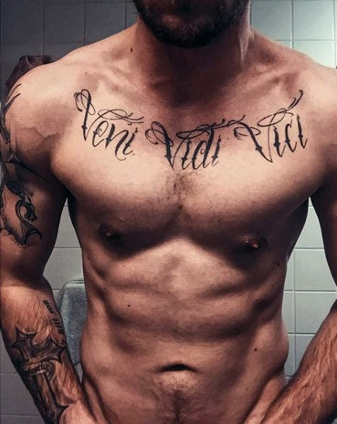 Cool Upper Chest Male Veni Vidi Vici Tattoos