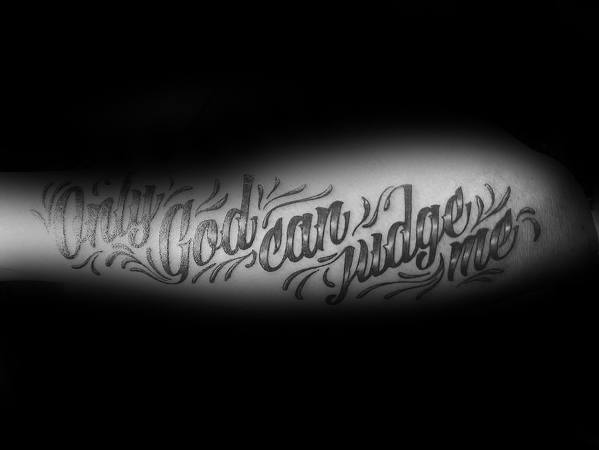 creative only god can judge me male outer forearm tattoo
