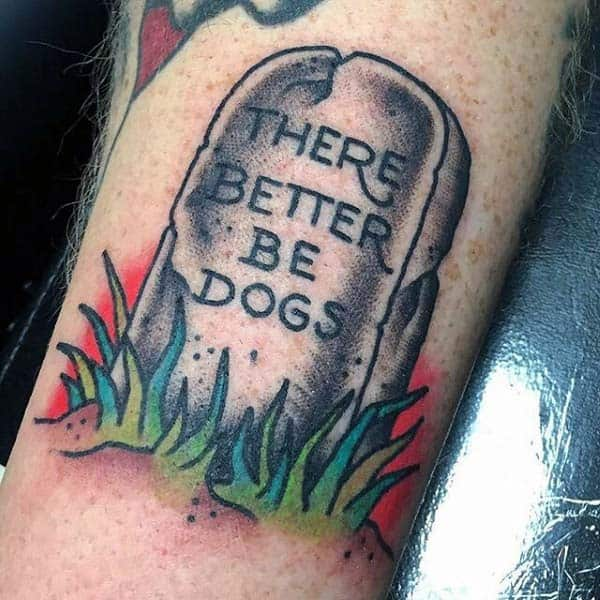 Creative Tombstone Tattoo With There Better Be Dogs Design