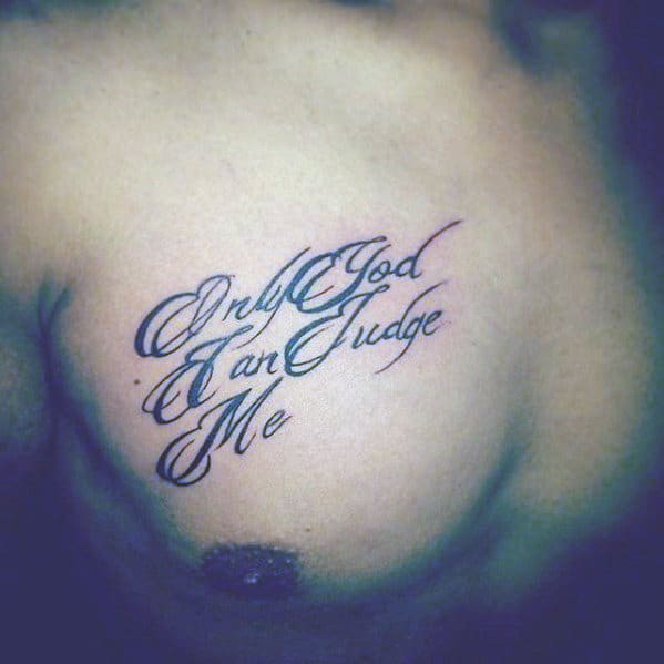 60 Only God Can Judge Me Tattoo Designs For Men Quote Ink Ideas