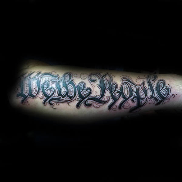 Decorative We The People Lettering Male Tattoos