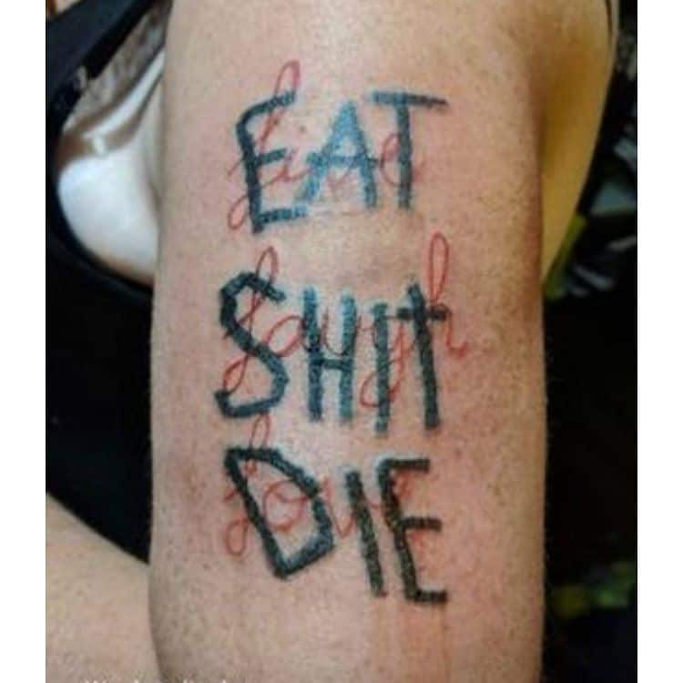 Eat Shit Die Live Laugh Love Weird Funny Tattoo