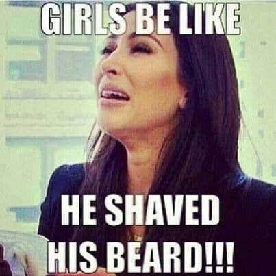 Girls Be Like He Shaved His Beard Memes