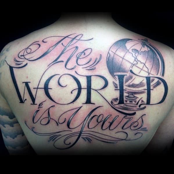 Globe With The World Is Yours Quote Mens Upper Back Tattoos