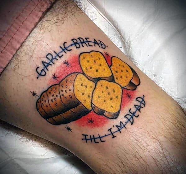 Good Garlic Bread Till I Am Dead Thigh Tattoo Designs For Men