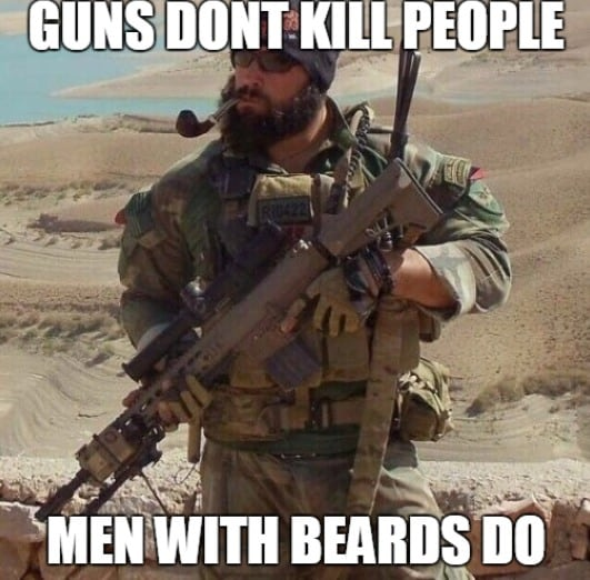 Guns Do Not Kill People Men With Beards Do Funny Beard Memes