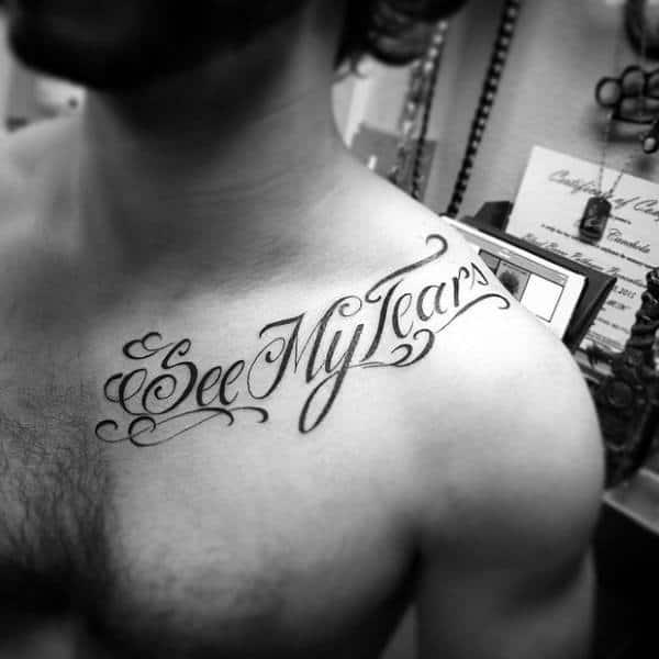 Guys See My Tears Collar Bone Lettering Word Tattoo
