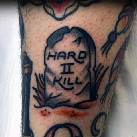 Hard To Kill Tombstone Filler Mens Tattoo Design Ideas
