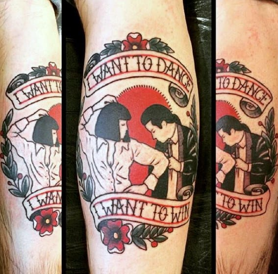 I Want To Dance I Want To Win Guys Banner Pulp Fiction Leg Calf Tattoo