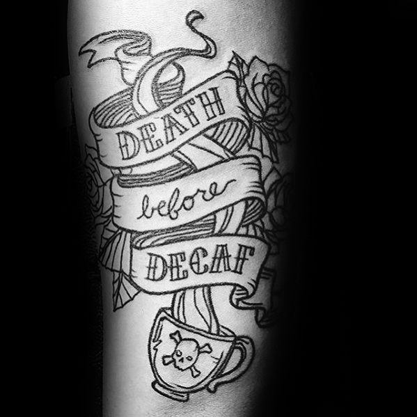 Inner Forearm Death Before Decaf Coffee Tattoos Men