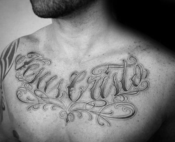 Jesus Christ Script Words Mens Upper Chest Tattoos