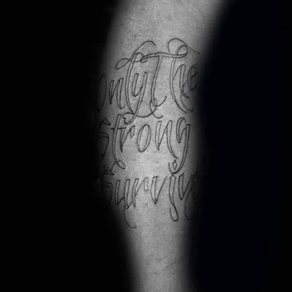 Leg Calf Male Only The Strong Survive Tattoos