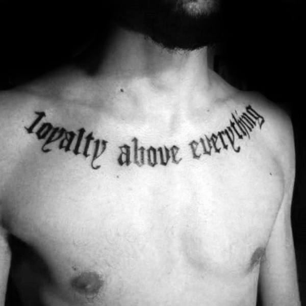 Loyalty Above Everything Mens Collarbone Tattoos