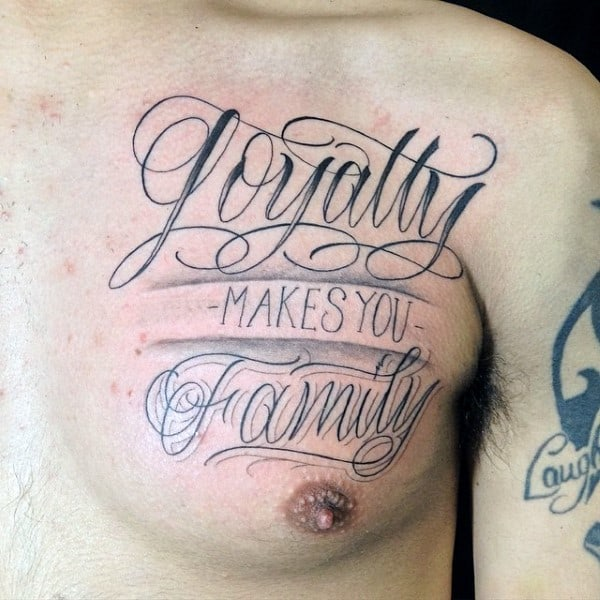 Loyalty Makes You Family Mens Chest Tattoos