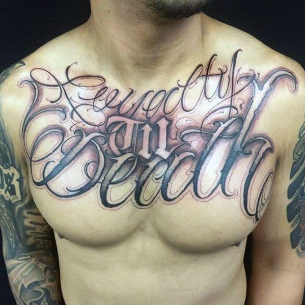 Loyalty Till Death Upper Chestgentleman With Typography Tattoo