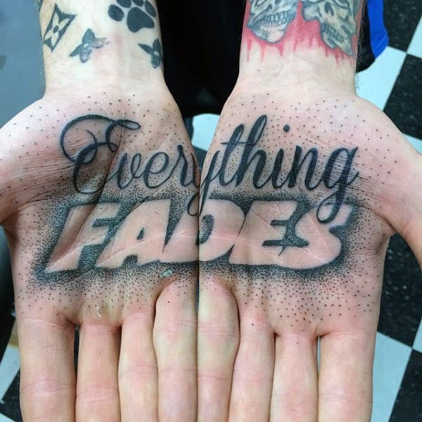 Male Palms Everything Fades Tattoo