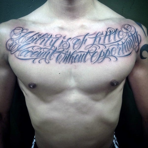 Male With Chest Tattoo Of Script Ability Is Of Little Account Without Opporunity Words