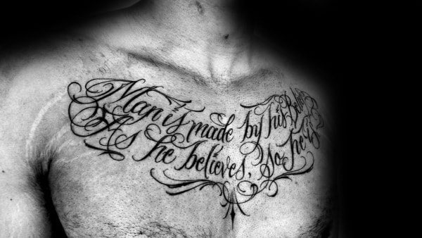 Man Is Made By His Beliefs As He Belives So He Is Script Mens Upper Chest Tattoos