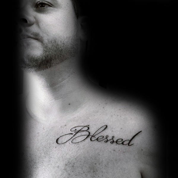 60 blessed tattoos for men biblical lettering design ideas for Collar bone tattoos guys