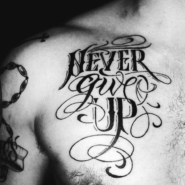 Masculine Strength Never Give Up Chest Tattoos