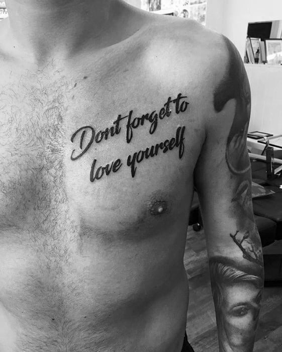 Mens Chest Quote Dont Forget To Love Yourself Tattoo