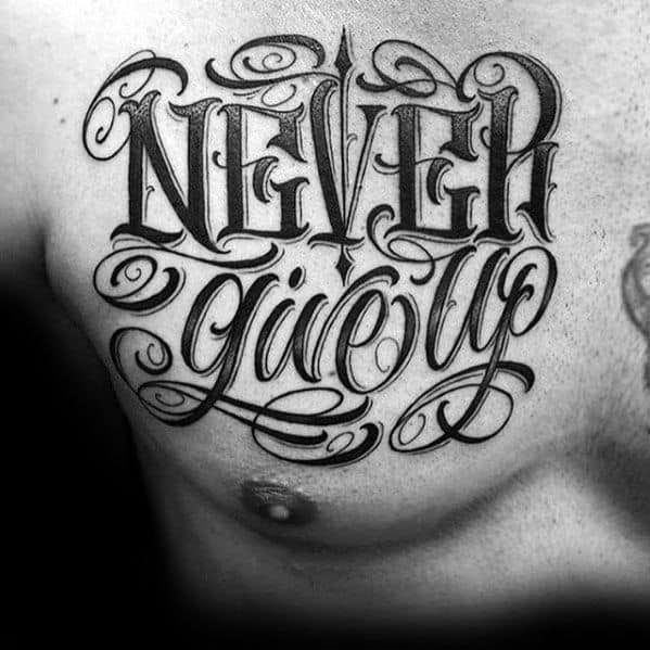 Mens Chest Tattoo Ideas With Never Give Up Design