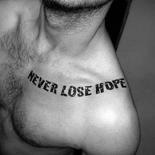 Mens Collar Bone Never Lose Hope Black Ink Lettering Tattoo