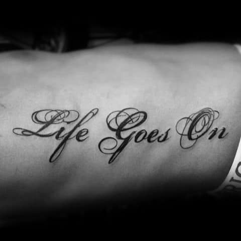 Mens Life Goes On Tattoo Design Ideas