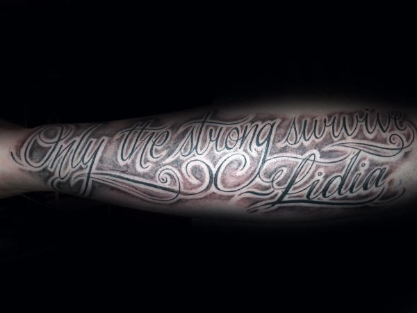 Mens Only The Strong Survive Outer Forearm Script Tattoo Design Inspiration