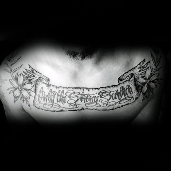 Mens Upper Chest Only The Strong Survive Scroll Tattoo