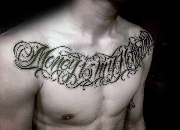 Money Is My Motivation Male Chest Script Tattoos