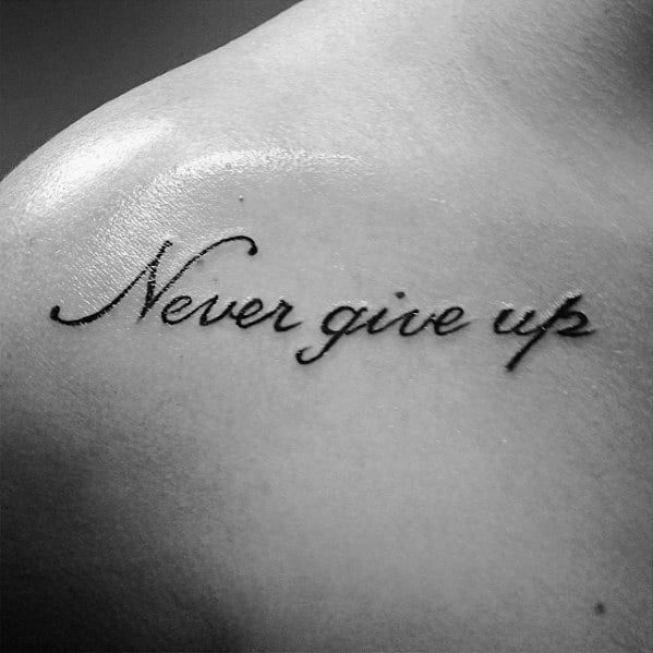 Never Give Up Tattoos Men