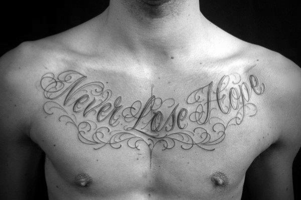 Never Lose Hope Male Chest Quote Tattoo Inspiration