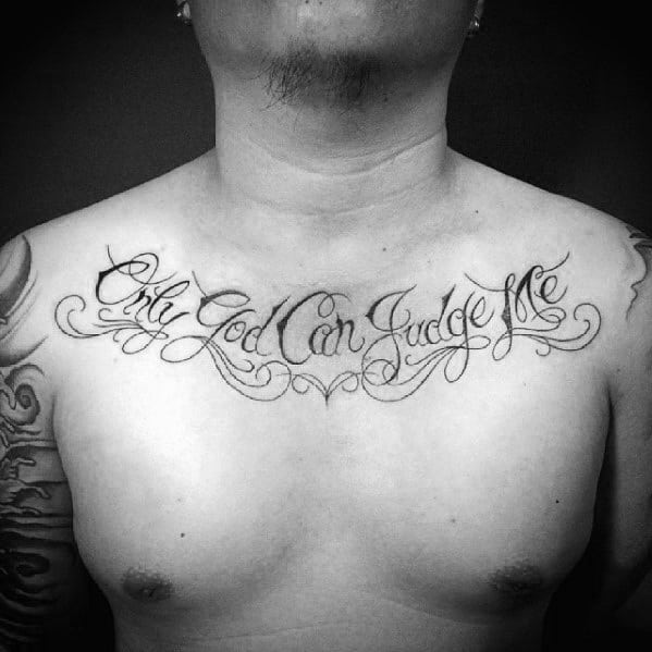 only god can judge me script upper chest male tattoo